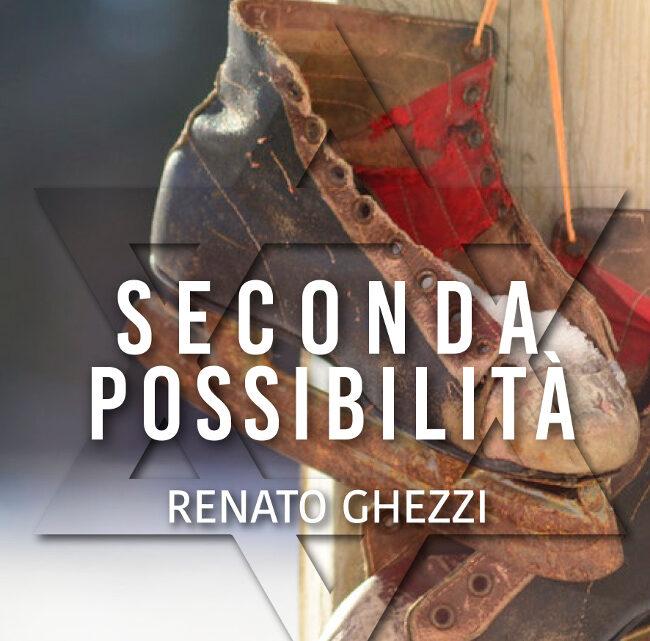 Seconda possibilità di Renato Ghezzi