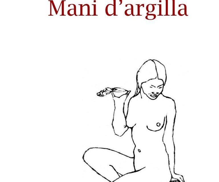 Mani d'argilla di Maria Mancino