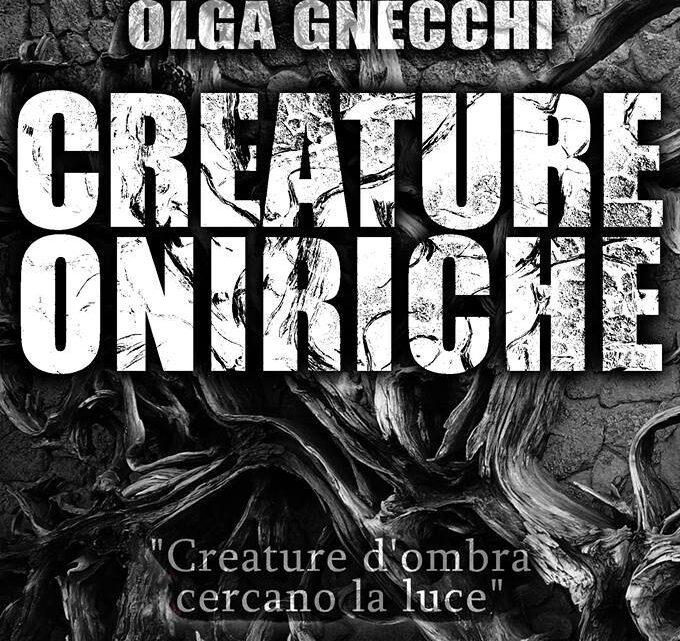 Creature oniriche di Olga Gnecchi