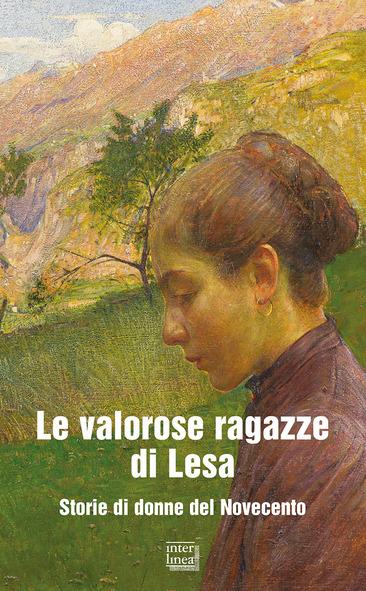 SEGNALAZIONE USCITA: Le valorose ragazze di Lesa (Storie di donne del Novecento)