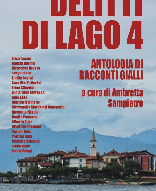SEGNALAZIONE USCITA: Delitti di Lago 4 (Antologia di racconti gialli)