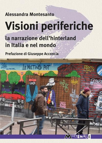 SEGNALAZIONE USCITA: Visioni periferiche (la narrazione dell'hinterland in Italia e nel mondo)