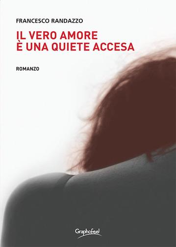 L'amore è una quiete accesa di Francesco Randazzo