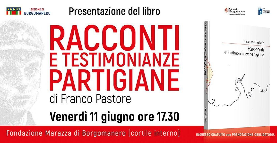 """""""Racconti e testimonianze partigiane"""" di Franco Pastore – Presentazione a Borgomanero (NO) presso la Fondazione Marazza"""